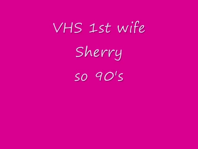 1st wife vhs transfer 5